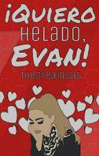 ¡Quiero helado,Evan!  by TheDreams05