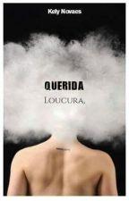 Querida Loucura by KelyNovaes1