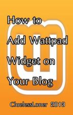 How to add Wattpad Widget on your blog by CluelessLoner