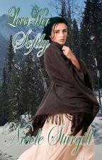 Love Her Softly (rewrite of Fallen Angel) by conleyswifey