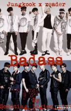 Badass || BTS x Reader || by KPOP_BTS_EXO_