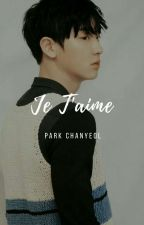Je T'Aime [EXO CHANYEOL] by Nadwina
