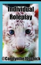 Individual Roleplay! by Carolynthe70schick