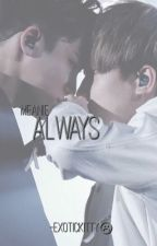 Always • Meanie by -exotickitty