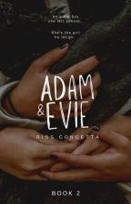 Adam and Evie (To Be Published in 2018) by xWinterFallzx3