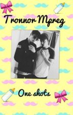 Tronnor Mpreg One shots  by Calum_hood_sister