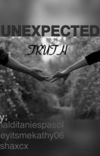 UNEXPECTED TRUTH  by malditaniespasol