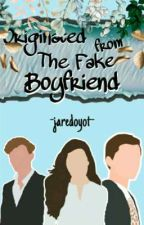 Originated From The Fake Boyfriend  by anishafrm