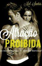 Atração Proibida  by MelSantos25