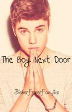 The Boy Next Door (Justin Bieber Fanfiction) by BieberFeverFanfics