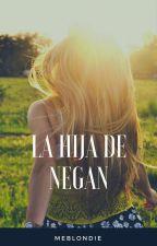 la нιja de negan (edιтando) by MeBlondie