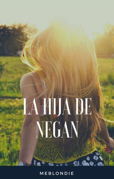La Hija De Negan #PremiosWattys2016