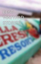 BEST WATTPAD STORIES by babyrishazir