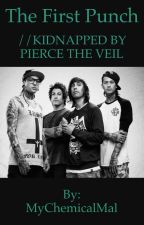 The First Punch //Kidnapped by Pierce The Veil// by MyChemicalMal