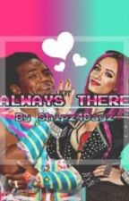 Always There [COMPLETED] by TheRealSammiee