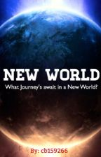 New World [On Hold] by cb159266