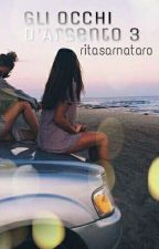 Gli Occhi D'Argento 3 by ritasarnataro