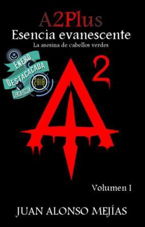 A2plus: Esencia Evanescente I y II (YA EN LIBRERÍAS) by serpetiam