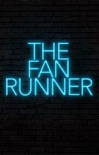 the fan runner ⇒ the maze runner fanfic by ultrablood