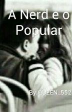 A Nerd e o Popular by QUEEN_552