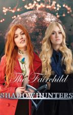 The Fairchild -Shadowhunters by adictaashadowhunters