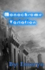 Monochrome Variation by Emeryn