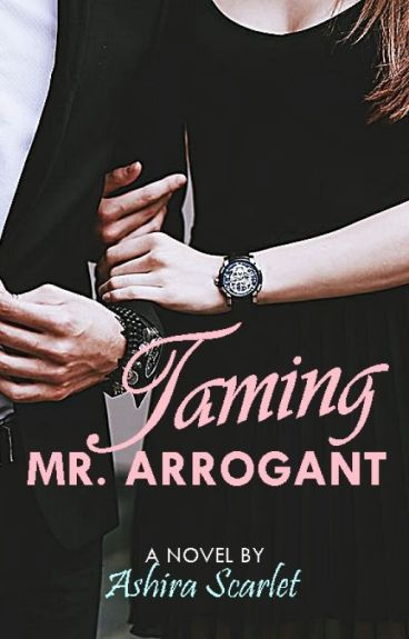 Taming Mr. Arrogant (#Wattys2016)