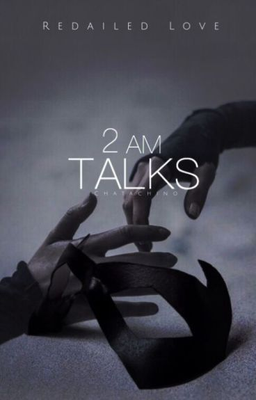 2AM Talks| ✓ [Wattys2016]