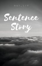 Sentence Story by out_LIV