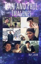 Dan and Phil Imagines & Preferences by poly_lester
