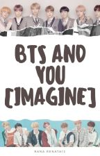 Bts And You [Imagine] by Rana_Renata12