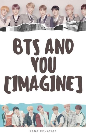 Bts And You [Imagine]