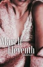 March Eleventh || h.s  {Completed} by 1Dbabesxox