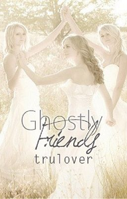 Ghostly Friends (editing)