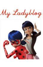 My Ladyblog by LadyNoir-Marichat
