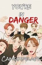 You're in Danger (BTS FANFIC) by CamssyPelaez
