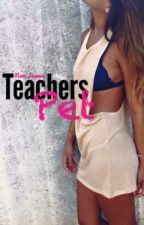 Teachers Pet [#WATTYS2016] by New_Insane