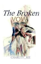 The Broken Vow  by charlyn_rie