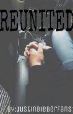 REUNITED (sequel) by justinbieberfans1