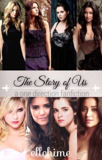 The Story Of Us (One Direction Fan Fiction)