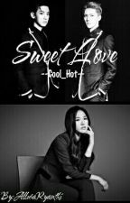Sweet Love [Cool__hot] by AlluraRyanthi21