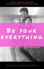 Be Your Everything by astonishingatlast