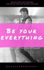 Be Your Everything by mrsallamericant