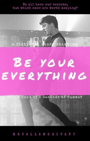 Be Your Everything | Calum Hood