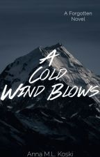 A Cold Wind Blows (Forgotten series, #3) by AMLKoski