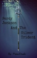 Percy Jackson And The Silver Trident. by PrimeDrake