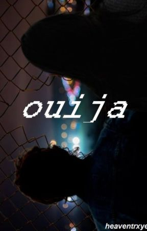 Ouija » muke by heaventrxye