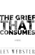 The Grief That Consumes by lennwebster