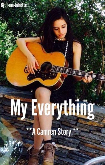 My everything *Camren*