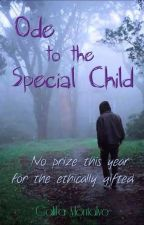 Ode to the Special Child #Wattys2016 #Trailblazers by Califia